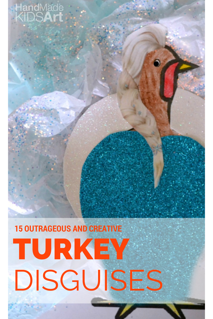 15 Outrageous and Clever Ways to Disguise a Turkey - Kids STEAM Lab