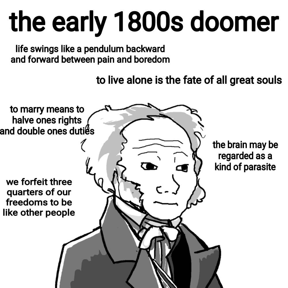 The Early 1800s Doomer Schopenhauer Philosophy Memes Memes Married Meaning