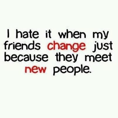 I Hate It When My Friends Change | Quotes | Quotes, Friendship