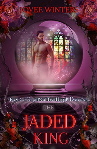 The Jaded King The Dark Kings Book 2 By Jovee Winters Https