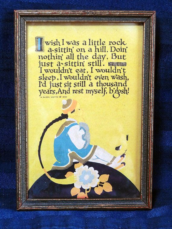1925 BUZZA MOTTO Print Poem I wish I was a little rock ...