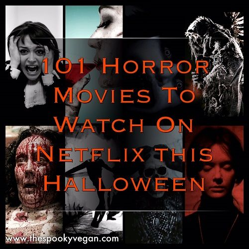 Last year I recommended 50 Horror Movies to Watch on Netflix for ...