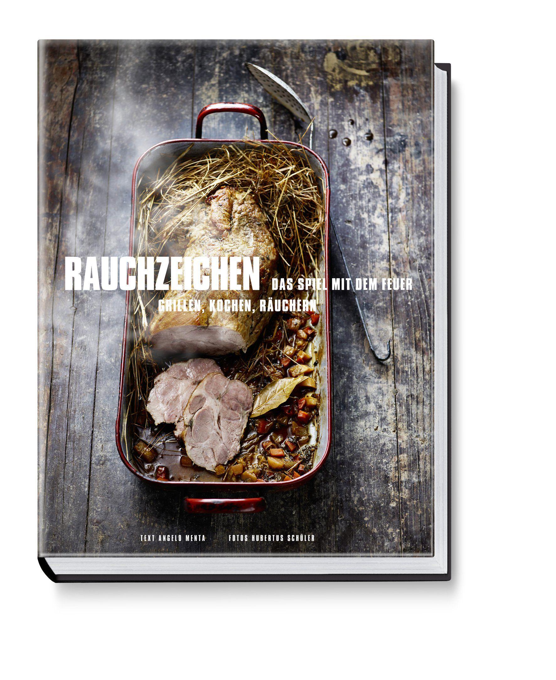 Rauchzeichen - Das Spiel mit dem Feuer: grillen, kochen, räuchern: Amazon.de: Angelo Menta, Hubertus Schüler (Fotograf): Bücher