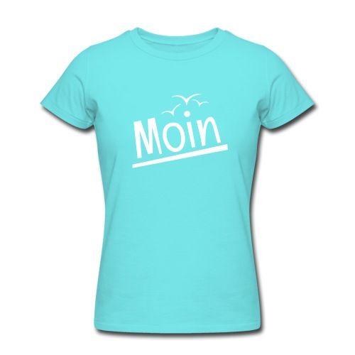 "481e65b3e1e05b Werbung / Figur betontes T-Shirt für Frauen, Motiv: ""Moin mit Möven ..."