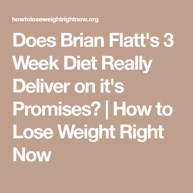 Does brian flatts 3 week diet really deliver on its promises does brian flatts 3 week diet really deliver on its promises how to lose ccuart Image collections