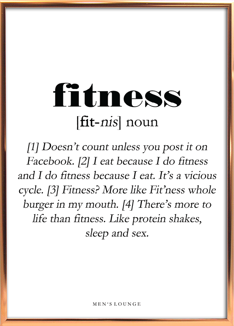 A Funny Fitness Definition As A Poster Can Be Bought From Men S Lounges Webshop Which Is Linked In The Profile Go Visit It To Sjove Citater Plakater Citater