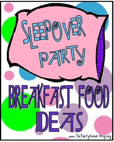 Sleepover Party Breakfast Ideas