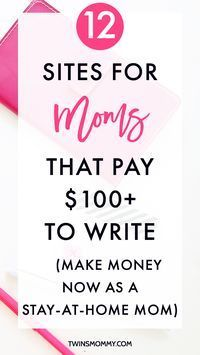 Sites For Moms That Pay To Write Make Money Now As A