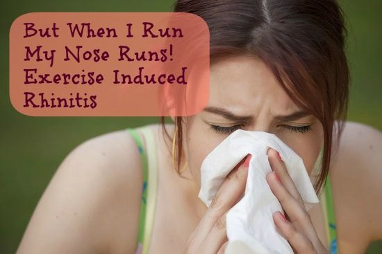 But When I Run My Nose Runs Exercise Induced Rhinitis One Of My Ongoing Challenge Is That When Daily Exercise Routines Health Fitness Motivation The Cure
