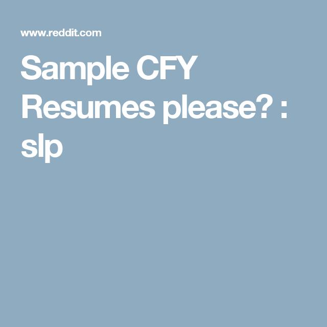 Sample Cfy Resumes Please Slp Resume Slp Speech Pathology