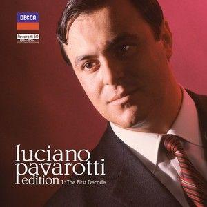 LUCIANO PAVAROTTI / EDITION 1: THE FIRST DECADE - Decca Classics