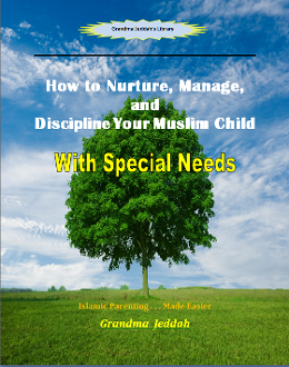 How to Nurture, Manage and Discipline Your Muslim Child with Special Needs e-book