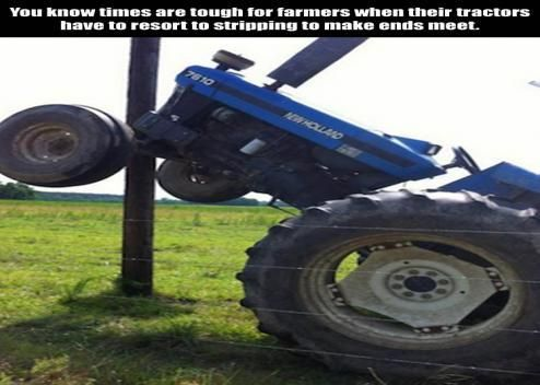 You know times are tough for farmers when their tractors have to resort to stripping to make ends meet.: more funny animal pictures @…
