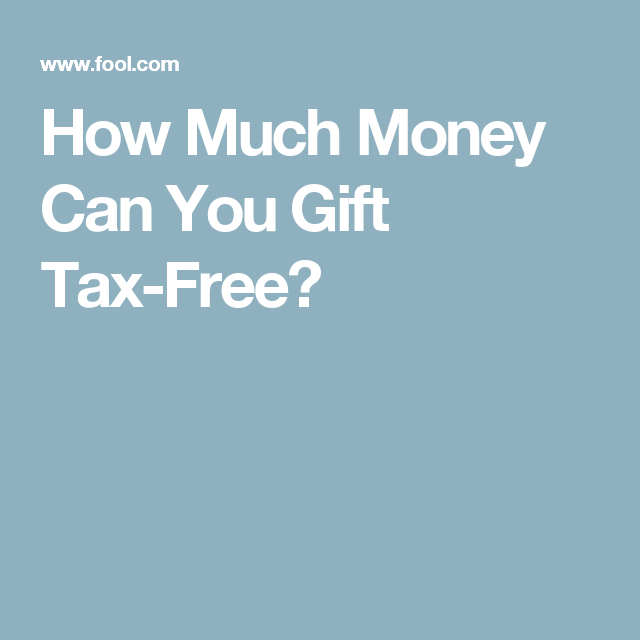 How Much Money Can You Gift Tax-Free? | Gift taxes, Retirement and ...