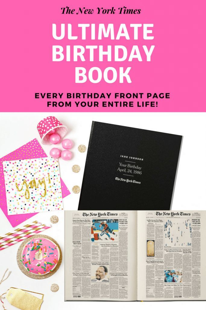 Impress Them With The New York Times Ultimate Birthday Book Memorable 70th 80th Or 90th Gift Features Every Front Page From Their