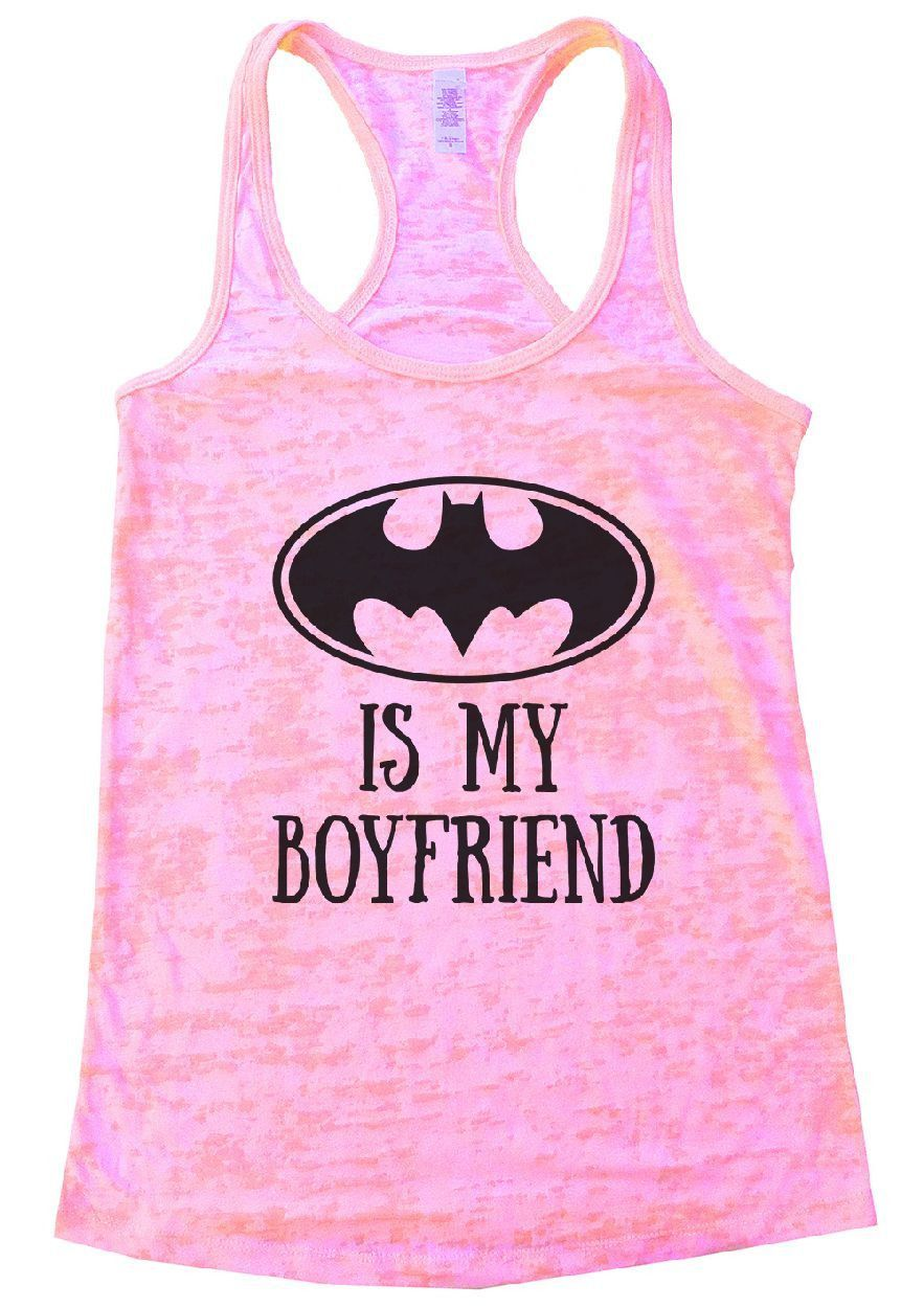 BATMAN IS MY BOYFRIEND Burnout Tank Top By Womens Tank Tops | Batman ...