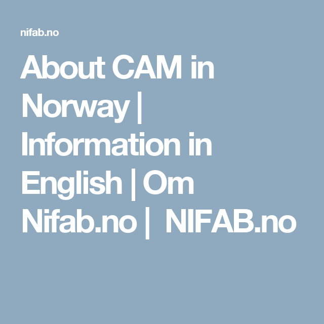 About CAM in Norway | Information in English | Om Nifab.no |  NIFAB.no