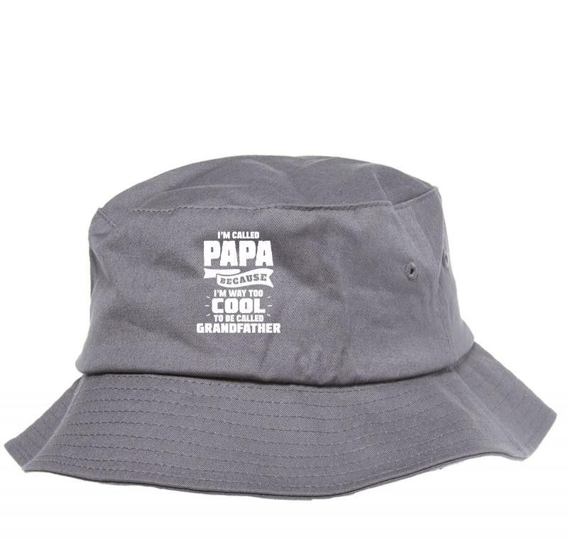 I'm Called Papa Because I'm Way Too Cool To Be Called Grandfather Bucket Hat