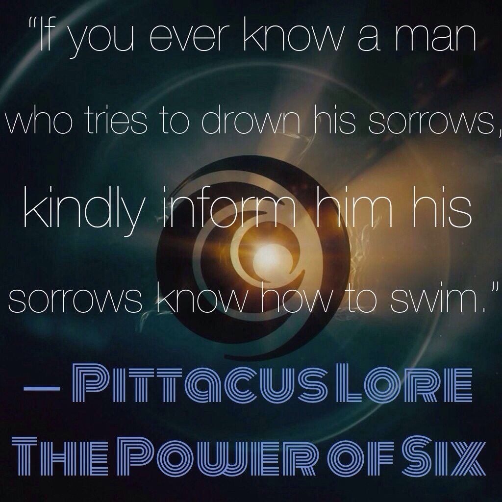 This is one of my favorite quotes from this book, because it's absolutely true. Sorrows, like problems, have to be faced for them to stop being sorrows/problems. |Book quotes||I Am Number Four||Lorien Legacies Series|