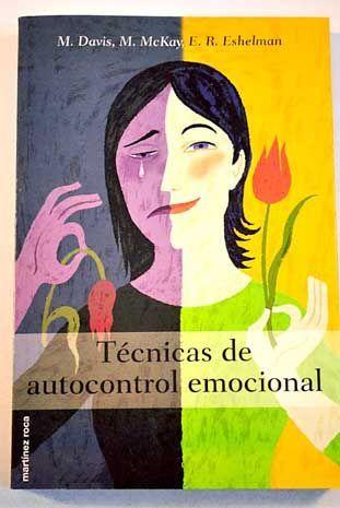 Libro Para Descargar Denominado Técnicas De Auto Control Emocional Link De La Descarga Inteligencia Emocional Pdf Libros De Inteligencia Emocional Emocional