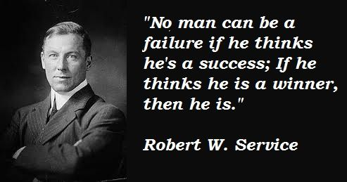 Robert W Service quotations, sayings Famous quotes of Robert W - service quotation