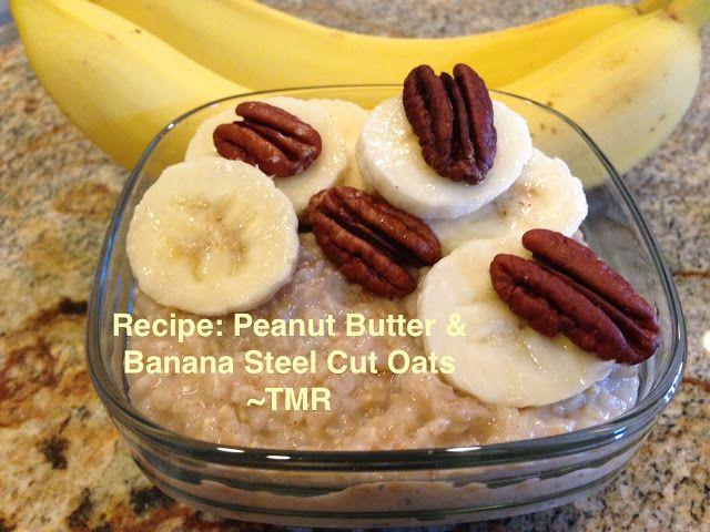 Recipe: Peanut Butter and Banana Steel Cut Oats #SteelCutOats #Oatmeal #Banana