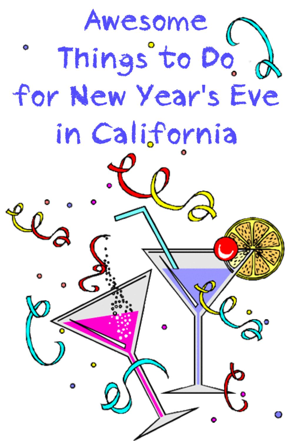 Ring in the New Year With California's Best Celebrations