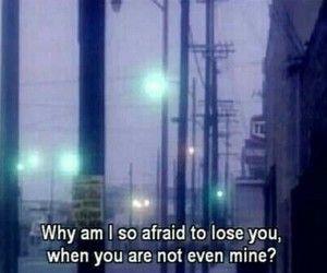 Imagen de quotes, afraid, and sad