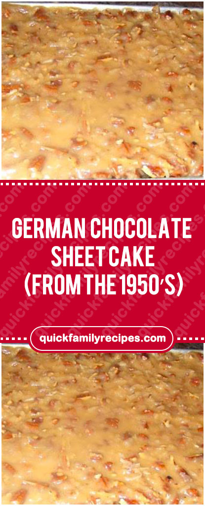 German Chocolate Sheet Cake (from the 1950's) – Quick Family Recipes #germanchocolatecheesecake German Chocolate Sheet Cake (from the 1950's) – Quick Family Recipes #germanchocolatecheesecake