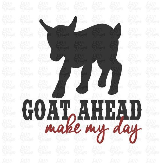 Download Goat Ahead Make My Day Miniature Goat SVG File or DXF File ...