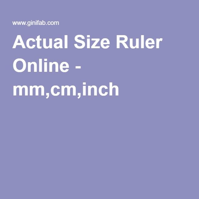 Actual Size Ruler Online - mm,cm,inch