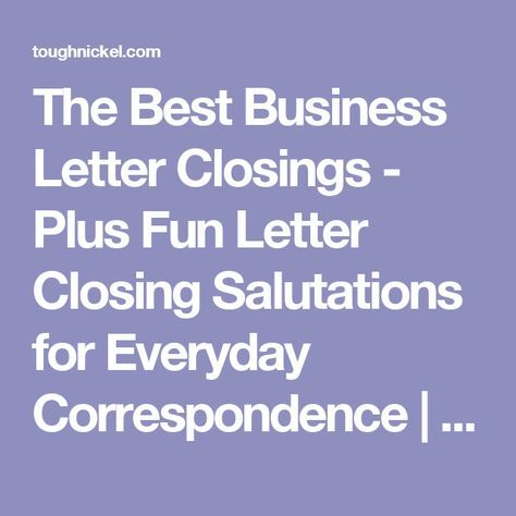 The Best Business Letter Closings - Plus Fun Letter Closing - closing business letter