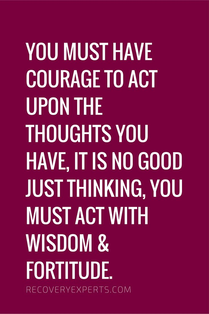 Motivational Thoughts Quotes Motivational Quote You Must Have Courage To Act Upon The Thoughts