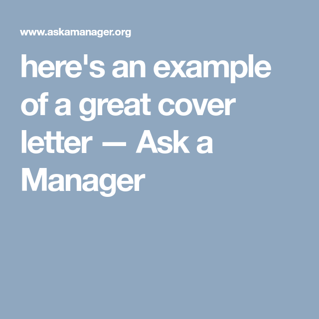 Here S An Example Of A Great Cover Letter Ask A Manager