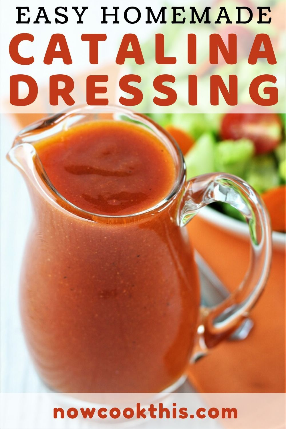 Easy Homemade Catalina Dressing Now Cook This In 2020 Catalina Dressing Recipes Homemade Salad Dressing Homemade Spices