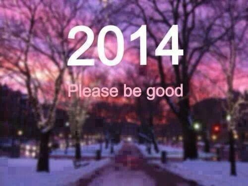 #2014 please be good!