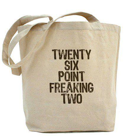 Say it loud, say it proud.  Twenty-Six Point Freaking Two tote ($14, originally $18)