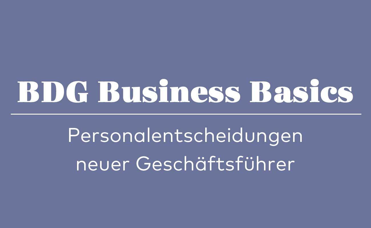 #BDG Business Basics: Personaländerungen neuer Geschäftsführer