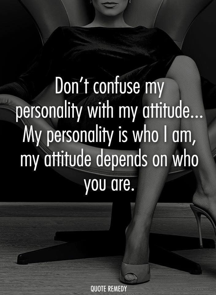 Don't confuse my personality with my attitude. My personality is who I am, my attitude depends on who you are. #bossbabe #quotes #inspiration #smallbusiness #wahm #entrepreneurlife