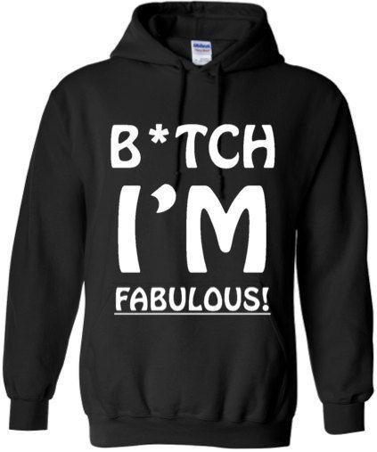 LGBT HOODIE Btch I'm Fabulous  Funny Gay Humor by ALLGayTees