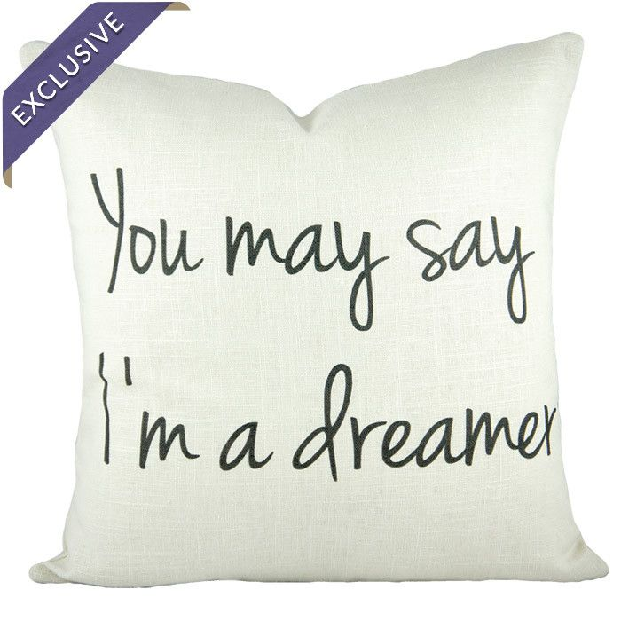 You May Say I M A Dreamer But I M Not Dinner For Schmucks Burlap Throw Pillows Pillows The Dreamers