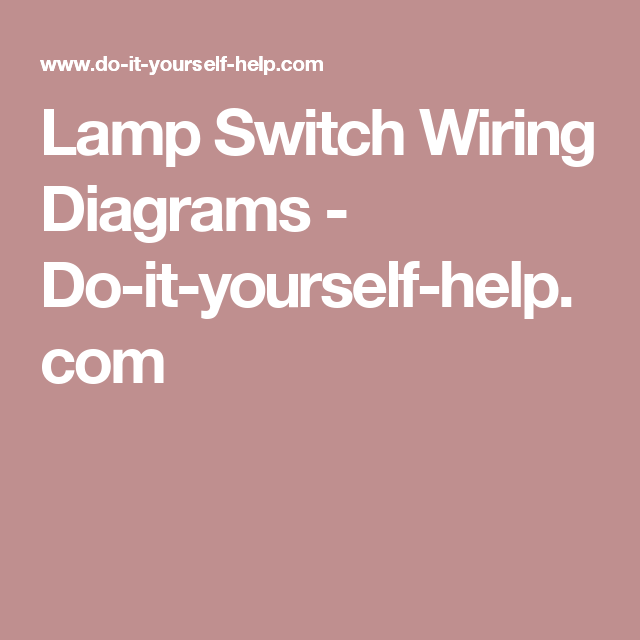 lamp switch wiring diagrams do it yourself help com home Window Switch Wiring Diagram lamp switch wiring diagrams do it yourself help com