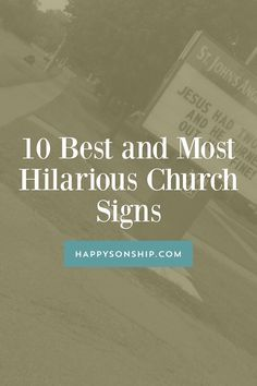 10 Best and Most Hilarious Church Signs