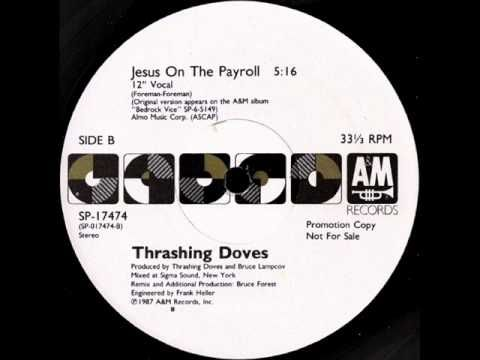 Thrashing Doves - Jesus On The Payroll