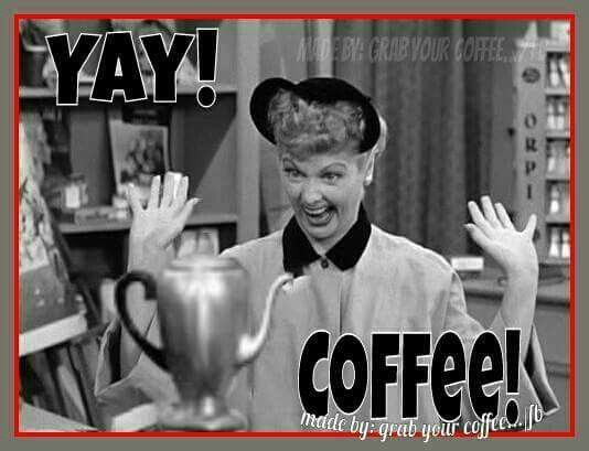 Love this coffee quote with Lucy! | COFFEE | Coffee, Coffee meme ... #coffeeLovers