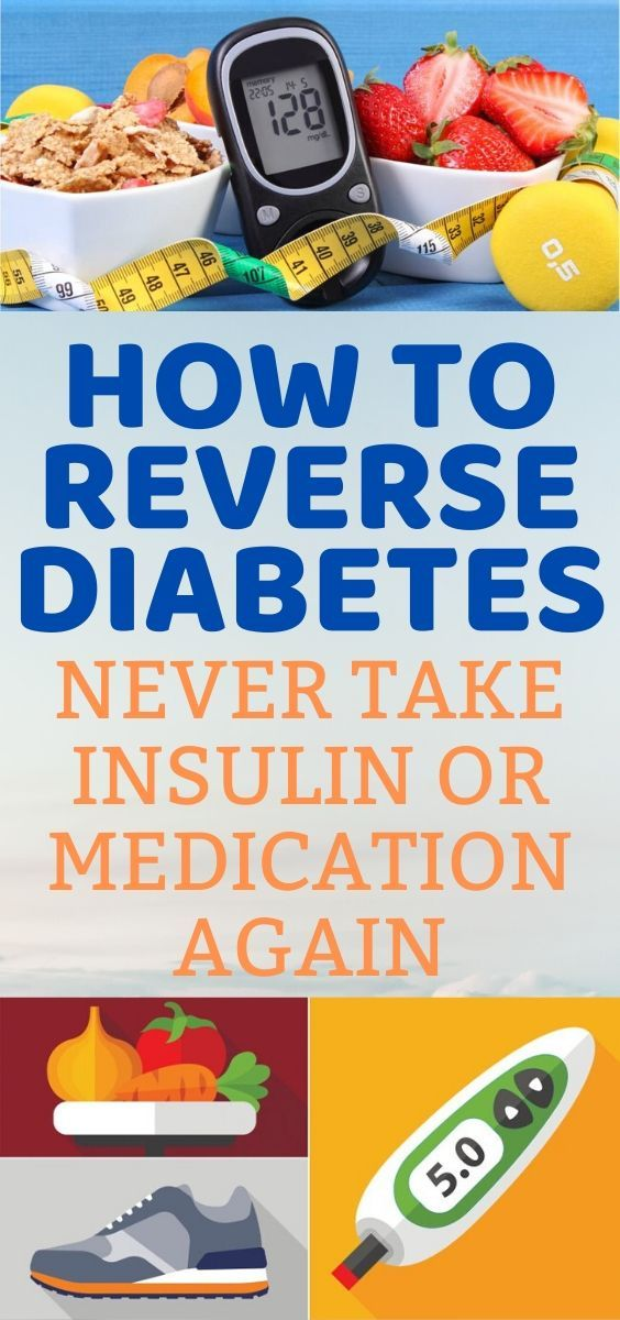4 WAYS TO REVERSE DIABETES SO YOU NEVER HAVE TO TAKE INSULIN OR MEDICATION AGAIN in 2020 | Reverse diabetes, Health advice, Health
