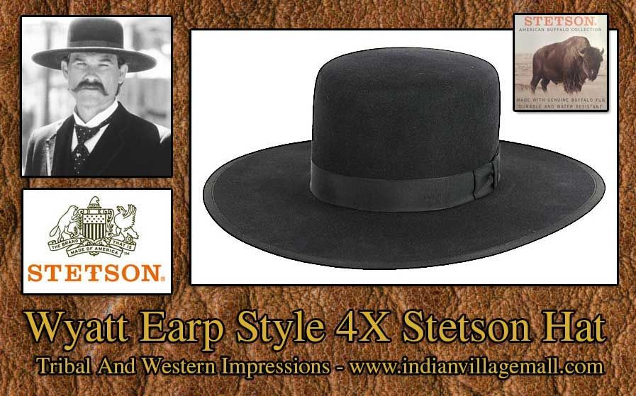 71aec09d240cd7 Wyatt Earp Tombstone Style 4X Stetson Hat from Tribal And Western  Impressions- www.indianvillagemall.com