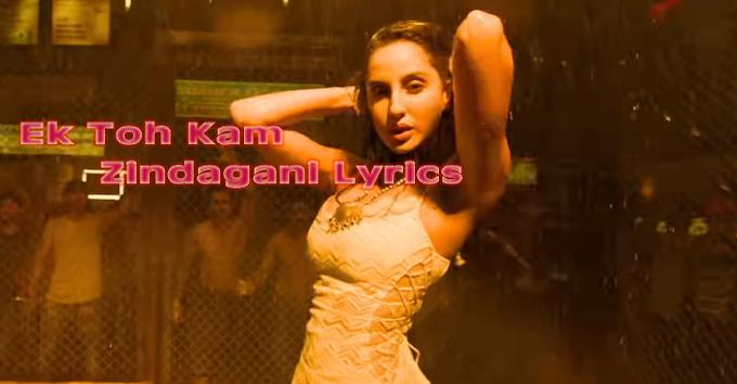 Ek Toh Kam Zindagani Lyrics Marjaavaan Neha Kakkar