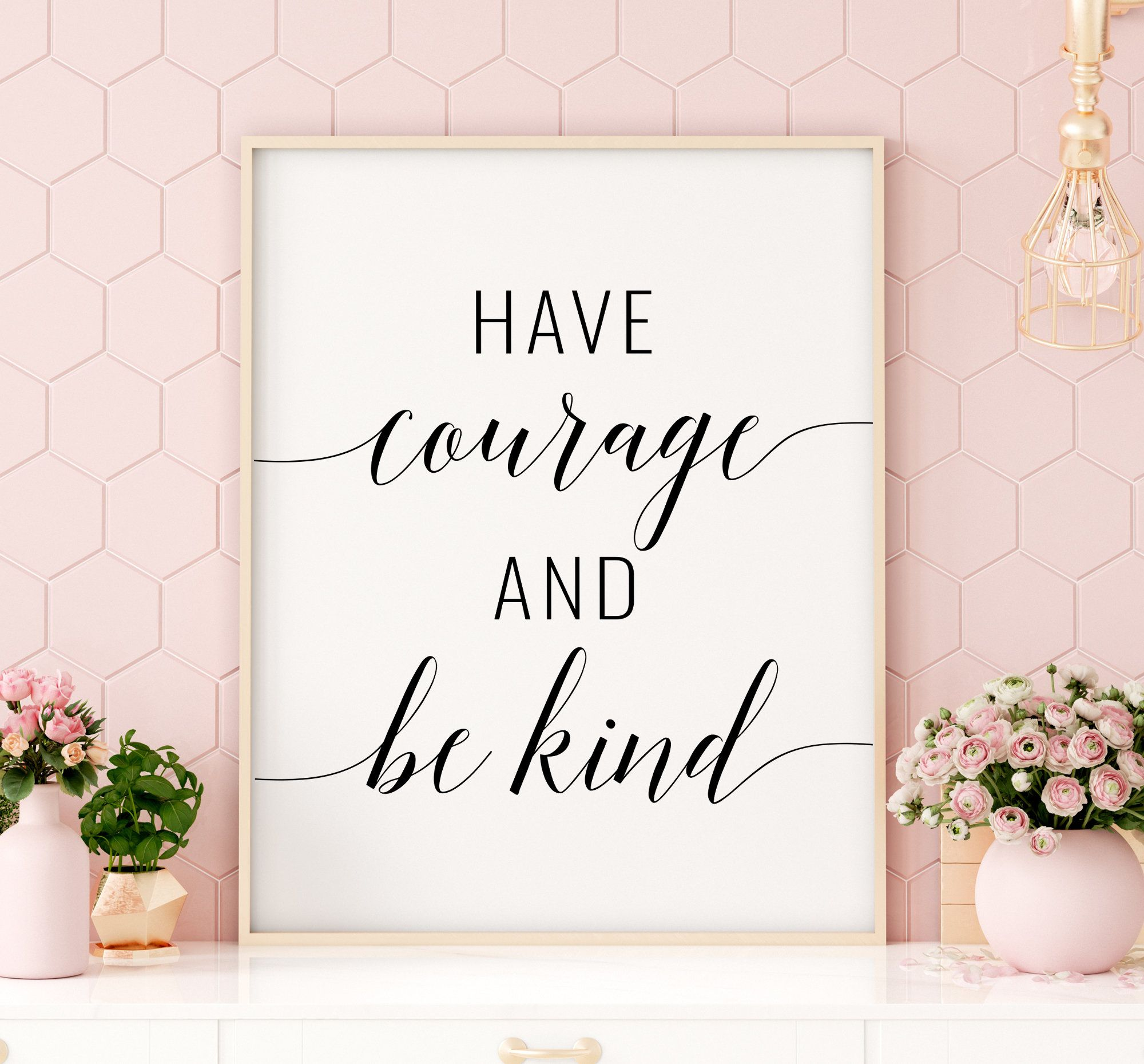Have Courage And Be Kind Printable Art Inspirational Quote Etsy Wall Art Instant Download Printing Websites Printable Art