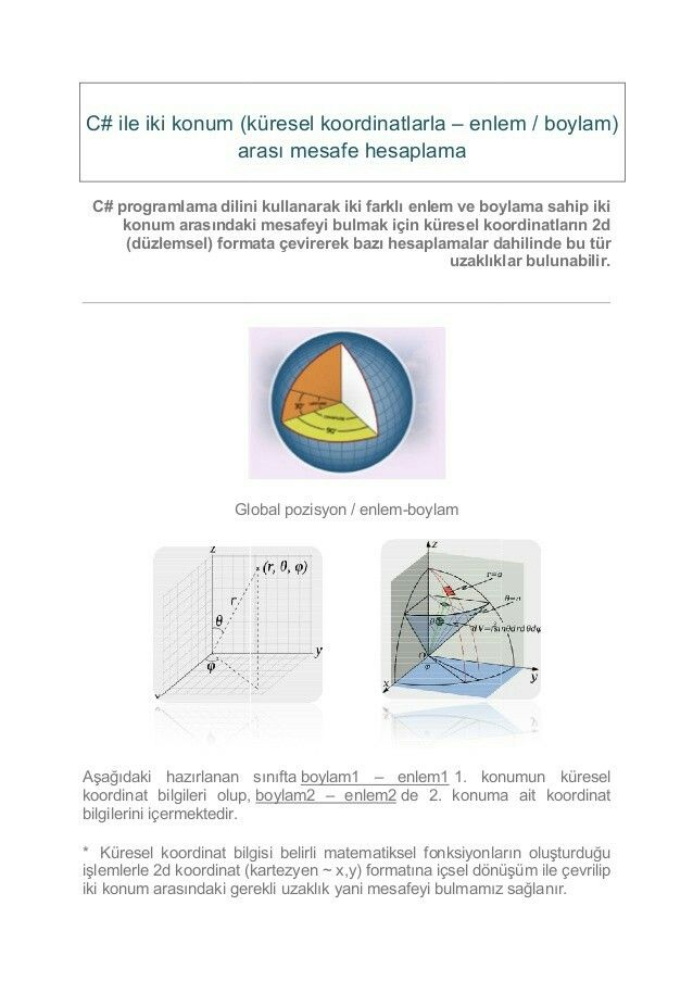 koordinat ile mesafe hesaplama  https://www.slideshare.net/mobile/KazmAnlAYDIN/c-ile-iki-konum-kresel-koordinatlarla-enlemboylam-aras-mesafe-hesaplama